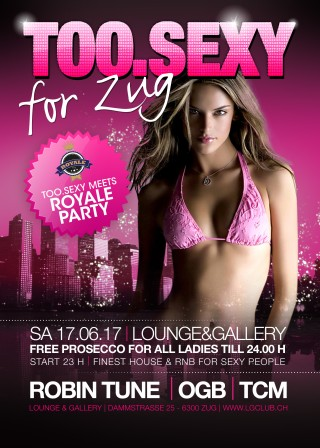 Flyer TOO.SEXY for Zug meets Royale Party